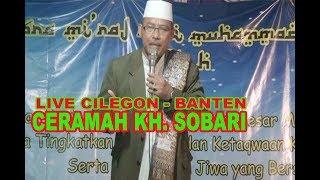 CERAMAH KH. SOBARI  (KOCAK CERAMAHNYA - LIVE CILEGON)