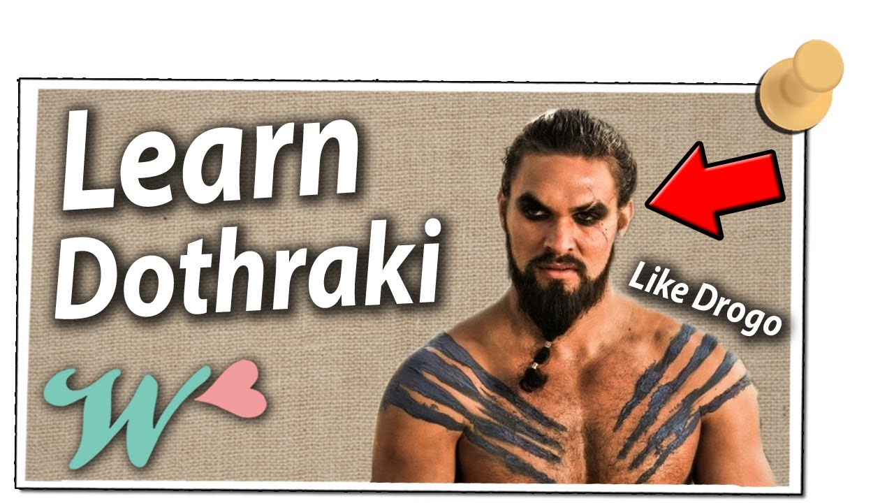 Game Of Thrones Speak Dothraki Like Drogo Youtube