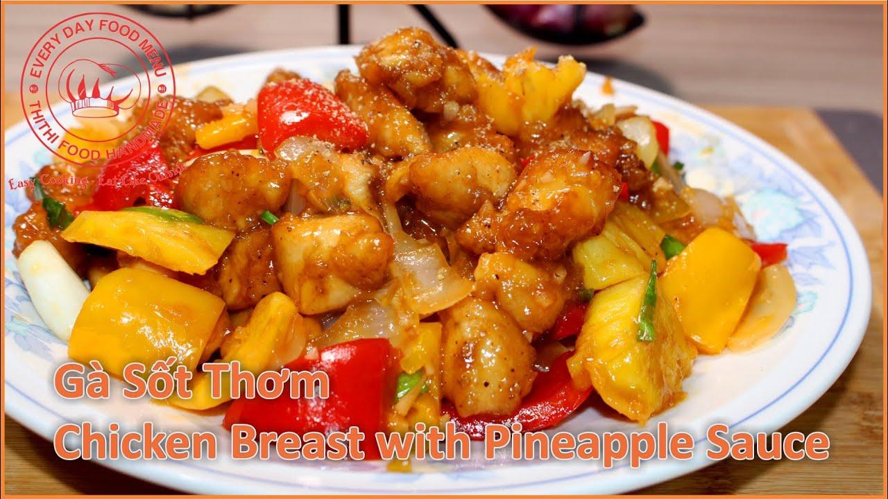 Gà Sốt Thơm | Cách Làm Món Ức Gà Sốt Trái khóm | Chicken Breast with Pineapple Sauce