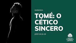 Tomé: O cético sincero - Escola Bíblica Dominical - 02/05/2021