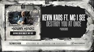 Kevin Kaos Ft. MC I See - Destroy You At Once (#A2REC085 Preview)