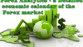Forex Analytics - a Detailed economic calendar of the Forex market