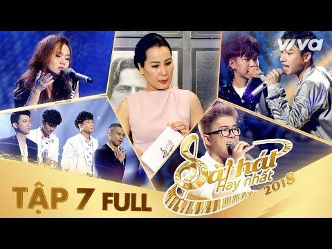 Sing My Song - Bài Hát Hay Nhất 2018 | Tập 7 Full HD Vòng Trại Sáng Tác & Tranh Đấu:Team Giáng Sơn