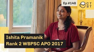 CTwT E148 - WBPSC APO 2017 Topper Ishita Pramanik Rank 2 (বাংলায়)