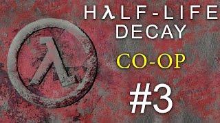 Half-Life: Decay - Кооператив - Прохождение игры на русском [#3] PC Mod