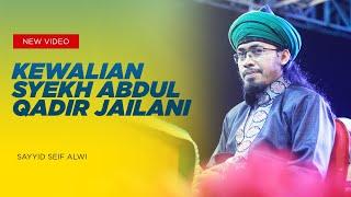 Download Lagu Kisah Kewalian Syekh Abdul Qadir Jailani..ᴴᴰ | Sayyid Seif Alwi mp3