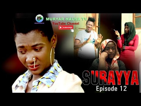 Download SURAYYA EPISODE 12 Latest Hausa film Series 2020/ MURYAR HAUSA TV
