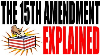 The 15th Amendment Explained: The Constitution for Dummies Series