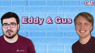 Eddy & Gus - The Gus & Eddy Podcast