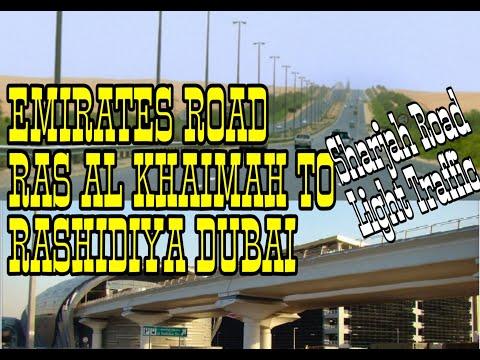 TRAVELLING FROM EMIRATES ROAD RAS AL KHAIMAH TO RASHIDIYA DUBAI    LIGHT TRAFFIC SHARJAH ROAD