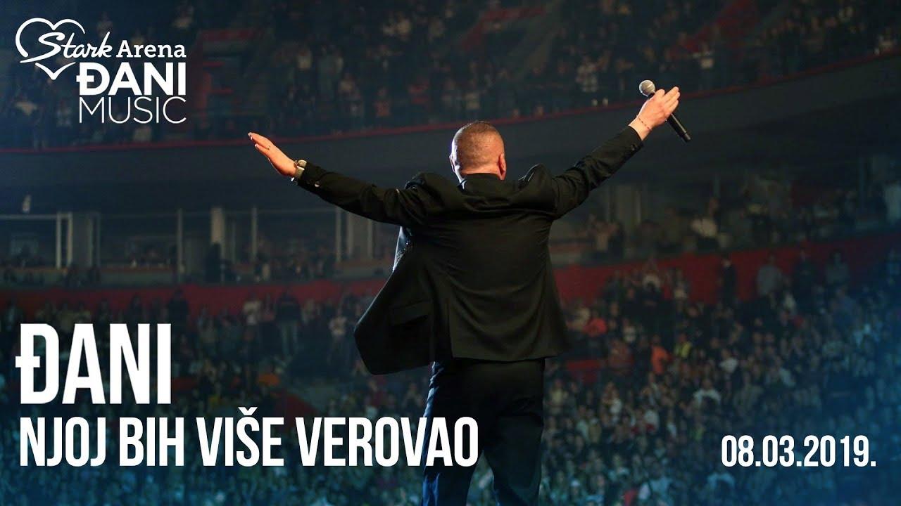 Djani - Njoj bih vise verovao - (LIVE) - (Stark Arena 08.03.2019)