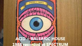 acid + balearic house 1988 live recording @ SPECTRUM nightclub, London