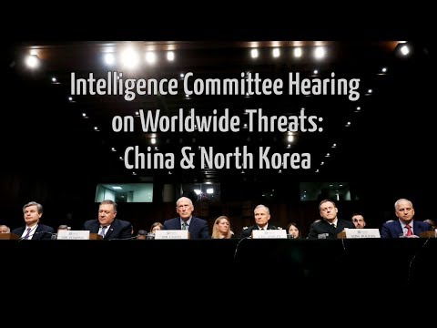 On China & North Korea: The Senate Intelligence Committe's World Wide Threats Hearing