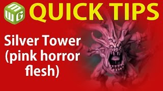 Quick Tip: Silver Tower (pink horror flesh)