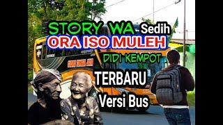 STORY WA - ORA ISO MULEH - Versi Bus 2019