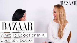 What To Look For In A Cosmetic Doctor | Bazaar Beauty Episode 14