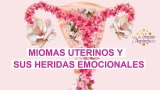 Miomas Uterinos y sus Heridas Emocionales