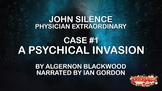 HorrorBabble / John Silence #1 / A Psychical Invasion