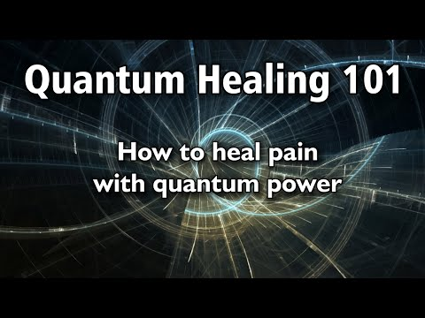 How to heal yourself with energy: Quantum Healing 101