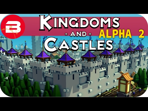 Kingdoms and Castles Gameplay: HIGHER & HIGHER & HIGHER!! #16 - Lets Play Kingdoms & Castle Alpha
