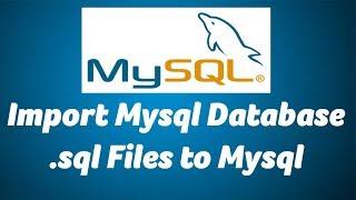 Import Mysql Database .sql Files to Mysql