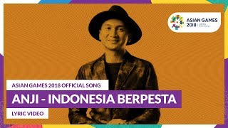 INDONESIA BERPESTA - Anji - Official Song Asian Games 2018