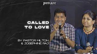 Called To Love - Ps Milton & Josephine Raj