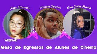 Mesa de Egressos de Alunes de Cinema - Nina Hiraoka, Marvin Pereira e Ana Júlia Travia