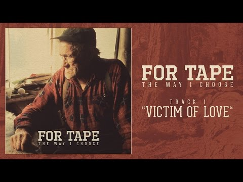"For Tape - ""Victim of Love"""