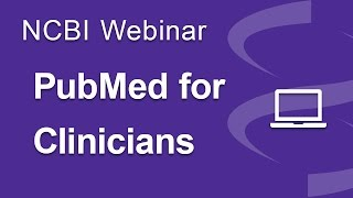Webinar: PubMed for Clinicians