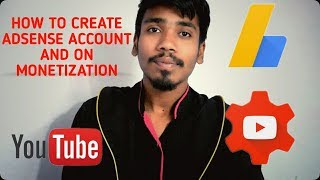 HOW TO CREATE ADSENSE ACCOUNT AND TURN ON YOUTUBE MONETIZATION