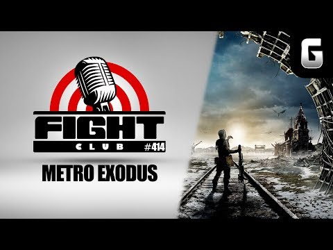 Fight Club #414 Metro Exodus