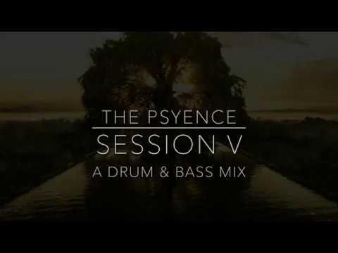 the Psyence: Session V Drum & Bass Mix