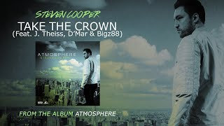 Download Steven Cooper / Take The Crown (Feat. J. Theiss, D'Mar & Bigz88) MP3 song and Music Video