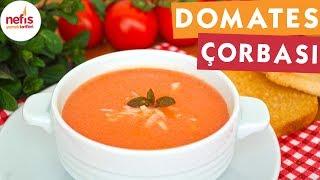 Domates Çorbası Nasıl Yapılır? - Nefis Yemek Tarifleri