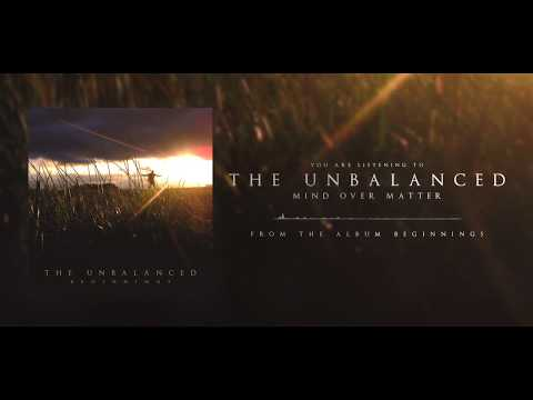 The Unbalanced - Mind Over Matter