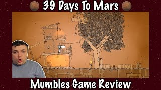 39 Days To Mars - Mumbles Game Review