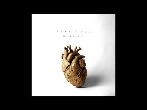 Have It All  Bethel Music *NEW ALBUM 2016*