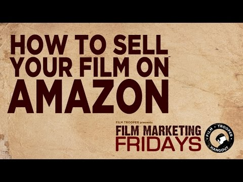 Film Marketing Fridays - How to Sell Your Film on Amazon