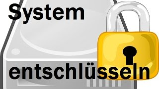 Teil 6: System entschlüsseln (VeraCrypt)