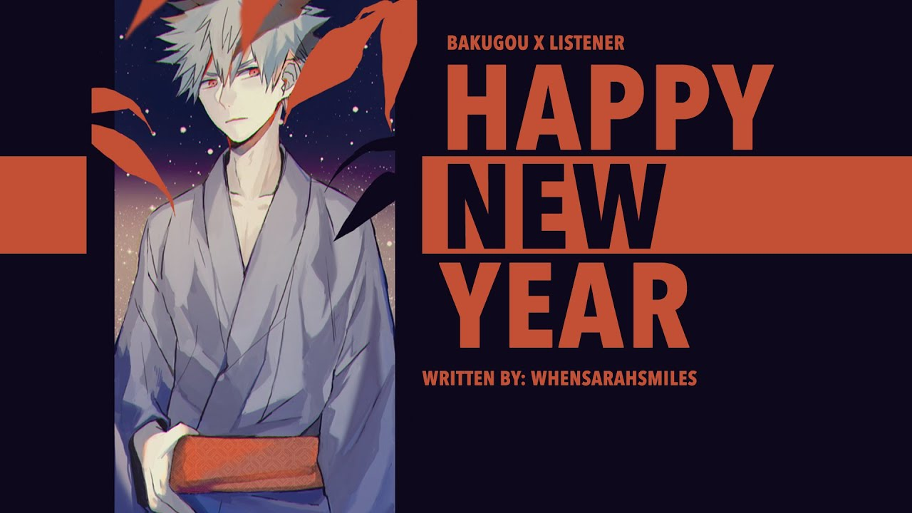 Happy New Year Special | Happy New Year | Bakugou Katsuki x Listener {BNHA ASMR Fanfiction Reading}