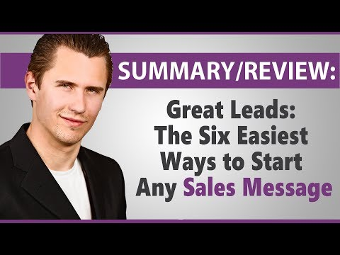 """""""Great Leads: The Six Easiest Ways to Start Any Sales Message"""" – Summary/Review"""