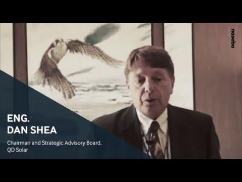 Eng  Dan Shea, Chairman and Strategic Advisory Board, QD Solar