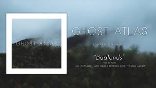 Watch Ghost Atlas Badlands video
