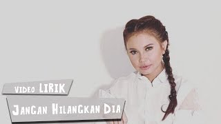 Download Mp3 Rossa - Jangan Hilangkan Dia  Video Lirik