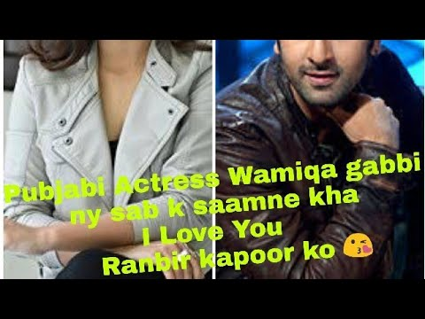 Punjabi actress Wamiqa gabbi |Love| Bollywood actor Ranbir kapoor