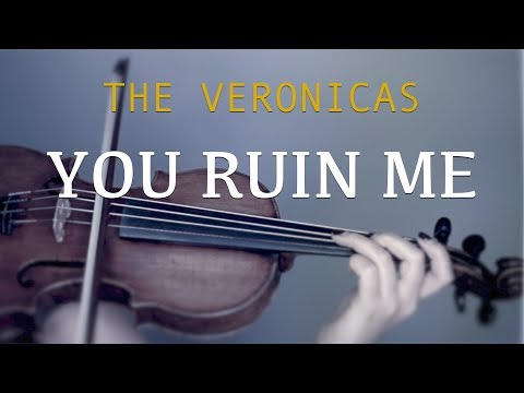 The Veronicas - You Ruin Me for violin and piano (COVER)