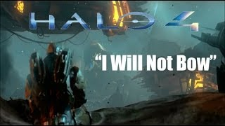 Halo 4 Music Video - I Will Not Bow