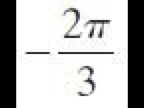 Convert -2pi/3 to degrees
