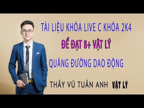 [Live 2k4 - Buổi 5] Quãng Đường Dao Động   Luyện thi Vật Lý - thầy Vũ Tuấn Anh
